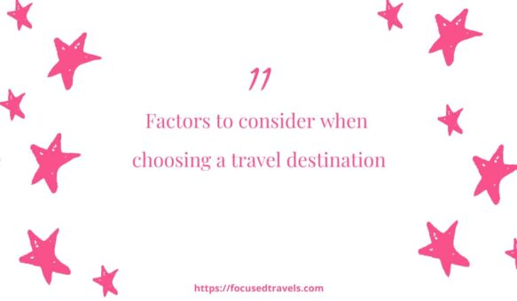Picking a travel destination: 11 elements to think about