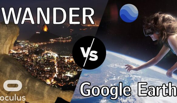 Oculus Quest Wander Vs Google Earth – what are the differences?