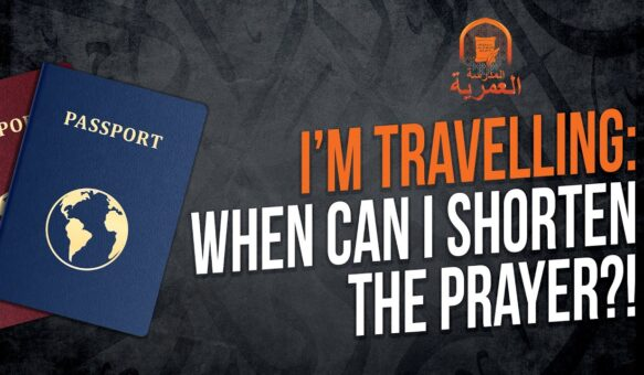 A Summary of Everything You Need to Know About Travelling and Shortening Your Prayers    AMAU Q&A